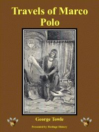 Heritage History presents The Adventures of Marco Polo by George Towle