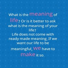 What is the meaning of one's life?