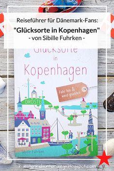 """Reiseführer für Dänemark-Fans: """"Glücksorte in Kopenhagen"""" & Tipps für den Besuch von Sibille Fuhrken. Ich stelle Euch den neuen Reiseführer von Sibille Fuhrken vor und zeige Euch, wie schön die dänische Hauptstadt und ihre bekannten und versteckten Sehenswürdigkeiten sind, auch für Familien mit Kindern. #kopenhagen #tipps #dänemark #fans #glücksorte #sibillefuhrken #besuch #reiseführer #buch #sehenswürdigkeiten #unbekannt #versteckt #orte #glück #kind #familie #drosteverlag #glücklich…"""