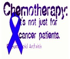 Chemotherapy - not just for cancer Rheumatoid Arthritis gets chemotheraphy meds too!