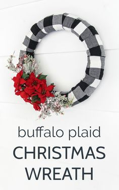 DIY buffalo plaid Christmas wreath.  This wreath is super quick and easy to make and it is the perfect blend of traditional and not.