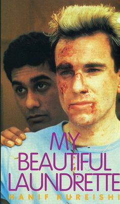 My Beautiful Laundrette by Hanif Kureish...young Daniel Day Lewis