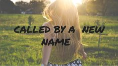 Called By a New Name by Daisy