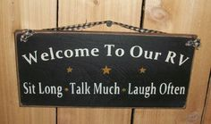 Welcome To Our RV Sit Long Talk Much Laugh Often Primitive Rustic Hanging Wood Sign