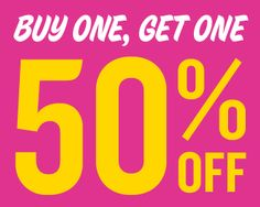 BOGO SALE !!!  BUY ONE GET ONE 50% OFF EVERYTHING in the store  Sunday, March 30 Even Clearance Items! *May not be combined with any other coupons, offers or promotions
