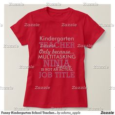 Funny Kindergarten School Teacher Appreciation Tee Shirt