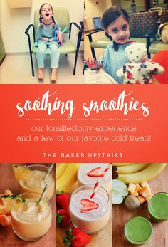 Tips for helping young child get through a tonsillectomy, plus our favorite soothing smoothie recipes! www.thebakerupstairs.com
