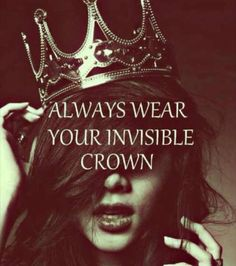 560 Always Wear Your Invisible Crown Ideas Tiaras And Crowns Crown Invisible Crown