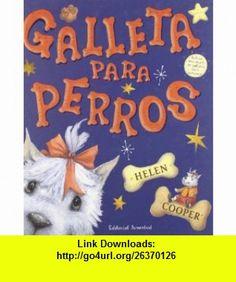 Galleta Para Perros (Spanish Edition) (9788426137050) Helen Cooper , ISBN-10: 8426137059  , ISBN-13: 978-8426137050 ,  , tutorials , pdf , ebook , torrent , downloads , rapidshare , filesonic , hotfile , megaupload , fileserve