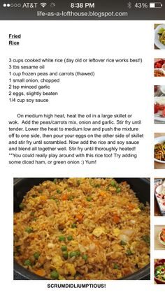 Fried Rice.............. rice (3c), sesame oil, frozen peas/ carrots, onion, garlic, 2eggs, soy sauce
