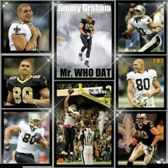 New Orleans Saints - Jimmy Graham - Mr. Who Dat! ;)