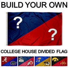 """""""Build your Own"""" College House Divided Flag and Choose from over 200 College Logos and Insignias."""