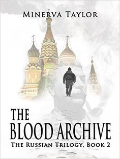 The Blood Archive : Book Two Russian Trilogy By Minerva Taylor