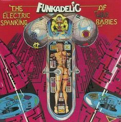 Album artwork for The Electric Spanking of War Babies by Pedro Bell Lp Cover, Vinyl Cover, Cover Art, Worst Album Covers, Music Album Covers, Klimt, Russ Mayer, Comics Vintage, Parliament Funkadelic