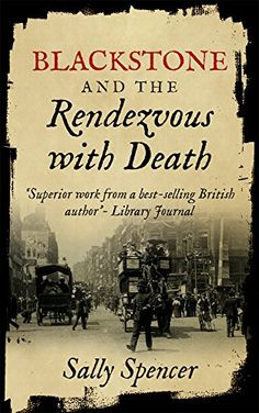 Blackstone and the Rendezvous with Death (The Blackstone Detective series Book by [Spencer, Sally] Book Club Books, Book 1, Good Books, My Books, Detective Series, Mystery Series, British Library, Free Ebooks, Death