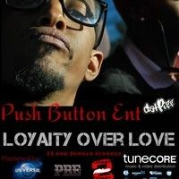 LOYALTY OVER LOVE Mastered and distributed world wide by Universal Music Group by Cityboy Scrooge on SoundCloud