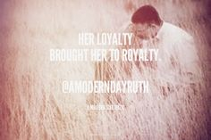 Her loyalty brought her to royalty. @AModernDayRuth - A Modern Day Ruth
