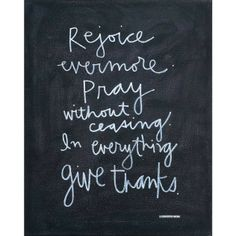 """[""""\""""Rejoice evermore. Pray without ceasing. In everything give thanks.\""""  Measures 16\"""" x 20\"""".""""] $64.99"""