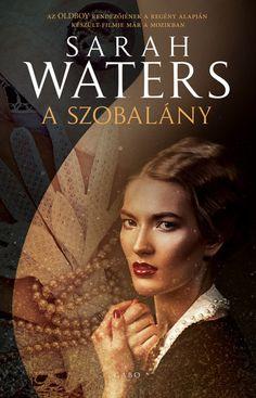 A szobalány · Sarah Waters · Könyv Akita, Marvel, Water, Books, Movie Posters, Livres, Gripe Water, Libros, Book