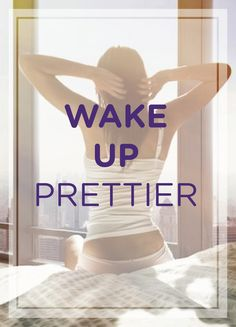 11 easy tips to wake up prettier