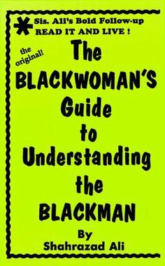 The Blackwoman's Guide to Understanding the Blackman by Shahrazad Ali, http://www.amazon.com/dp/0933405030/ref=cm_sw_r_pi_dp_X8kPsb0YZS43T