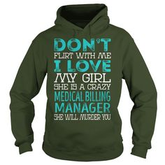 Don't Flirt With Me My Girl Is A Crazy Medical Billing Manager She Will Murder You Job Title T Shirt, Hoodie Billing Manager