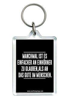 """""""Manchmal ist es einfacher an einhörner..."""" Zitat Schlüsselanhänger: Amazon.de: Küche & Haushalt"""