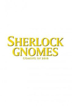 Movie Streaming Sherlock Gnomes Online [HD] Quality & Garden gnomes, Gnomeo & Juliet, recruit renown detective, Sherlock Gnomes, to investigate the mysterious disappearance of other garden ornaments. New Movies 2018, Imdb Movies, Top Movies, Movies To Watch, Movies Online, Streaming Hd, Streaming Movies, Netflix Free, Watch Sherlock