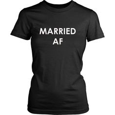 Married AF Womens' Short Sleeve T-Shirt