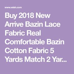 Buy 2018 New Arrive Bazin Lace Fabric Real Comfortable Bazin Cotton Fabric 5 Yards Match 2 Yards Net Lace with Beads for Man and Lady at Wish - Shopping Made Fun Lace Fabric, Cotton Fabric, Wish Shopping, Yards, Fun, Stuff To Buy, Cotton Textile, Yard, House Gardens