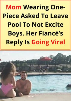 Mom Wearing One-Piece Asked To Leave Pool To Not Excite Boys. Her Fiancé's Reply Is Going Viral