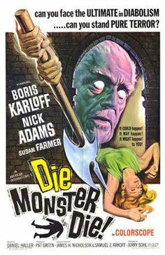 Die, Monster, Die! (British title: Monster of Terror) is a British-American 1965 horror film directed by Daniel Haller.  https://en.wikipedia.org/wiki/Die,_Monster,_Die! (fr=Le Messager du diable)