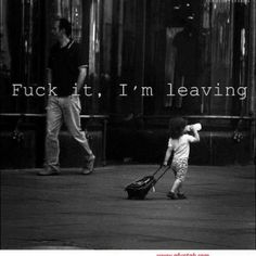 Funny Quotes about Leaving