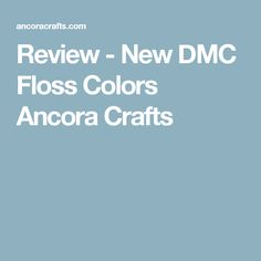 Review - New DMC Floss Colors Ancora Crafts