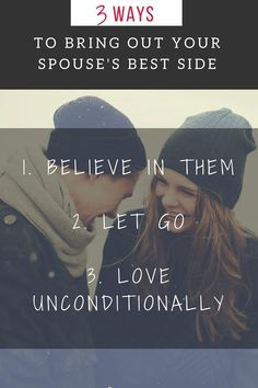 To bring out the best side in our spouse we should believe in them, let go and love unconditionally. // Marriage Laboratory -- #marriagetips #relationshiptips #love #couple
