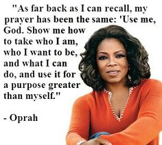 Beautiful inspirational quote/prayer from Oprah