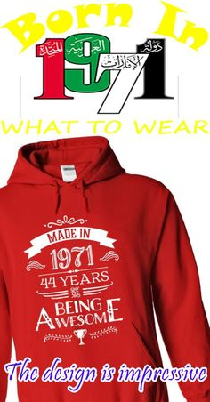 """[TEE FOR 2015] WERE YOU BORN IN 1971? If yes, this Special Edition Hoodie/TShirt is a MUST HAVE for you! - """"Made In 1971 - 44 Years Of Being Awesome"""". 100% UNIQUE DESIGN - NOT AVAILABLE IN ANY STORES -   100% Designed and Printed in the USA. We ship worldwide! Safe and Secure Checkout via Paypal/Visa/Mastercard. [Hoodie : only $39.99 - Normally : $47. Tee : only $23.99 - Normally : $29]. Get this exclusive shirt TODAY to show how awesome you are!"""