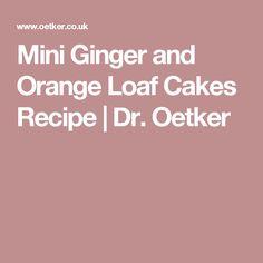Mini Ginger and Orange Loaf Cakes Recipe | Dr. Oetker