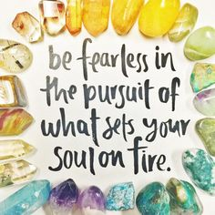 Be FEARLESS in the pursuit of what sets your soul on fire #wisewords #inspire #inspiration by energymuse