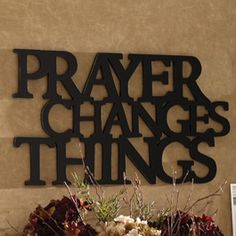 """Prayer Changes Things   athome.com/brandijonesstables  Carved from a single piece of wood, this saying brings life into perspective. 13""""w x 227⁄8""""h x 1""""d"""