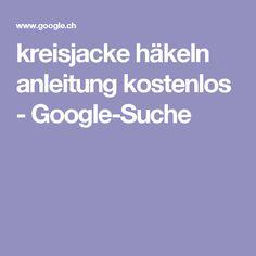 kreisjacke häkeln anleitung kostenlos - Google-Suche