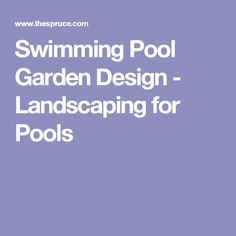 Swimming Pool Garden Design - Landscaping for Pools
