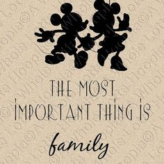 Walt Disney Quote Typographic Print - Mickey and Minnie - Most Important Thing is Family - Family, Love, Friendship, Disney Dream, Disney Love, Disney Disney, Disney Cruise, Disney Stuff, Disney Magic, Tattoo Familie, World Disney, Walt Disney Quotes