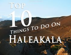 Top 10 Things to Do on Haleakala Volcano! http://www.prideofmaui.com/blog/maui/top-things-haleakala.html