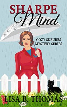Sharpe Mind (Cozy Suburbs Mystery Series Book 3) by [Thomas, Lisa B.]