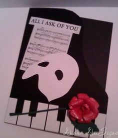 A card on MichelleMyBellesCreations.blogspot.com was the inspiration for this card.  My daughter is a huge musical theater fan - one of the first plays she ever saw was Phantom of the Opera so I thought I'd make her a phantom card for her birthday this year.  I used my Cricut Expression for all the cuts, made my first paper rose and sprayed it with Perfect Pearls mist.  The inside says...is to have a phan-tastic birthday.