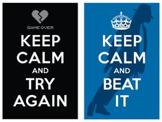 Keep Calm And Try Again Keep Calm And Beat It