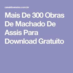 Mais De 300 Obras De Machado De Assis Para Download Gratuito