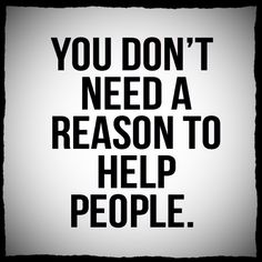 Wisdom #quote #humanity #kindness #helping #goodfaith #love #inspiration #bebetter #dogood #society #beauty