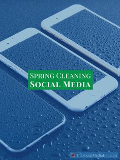 Give Your Social Networks The Spring Cleaning They So Desperately Need